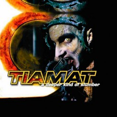 A Deeper Kind Of Slumber (Re-Issue) by Tiamat