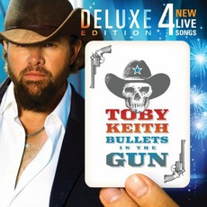 Bullets In The Gun (Deluxe Edition) mp3 Album by Toby Keith