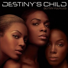 Destiny Fulfilled mp3 Album by Destiny's Child