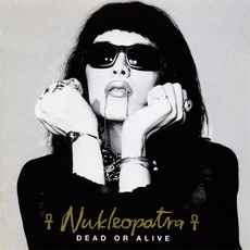 Nukleopatra (AU) by Dead Or Alive