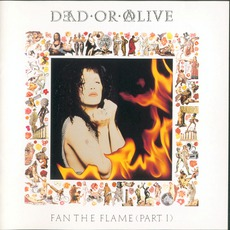 Fan The Flame (Part 1) by Dead Or Alive