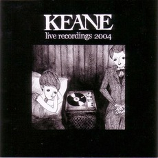 Live Recordings 2004 mp3 Live by Keane