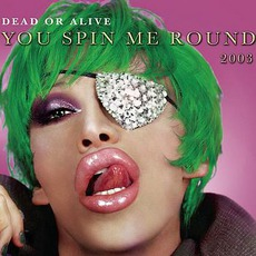 You Spin Me Round 2003 by Dead Or Alive