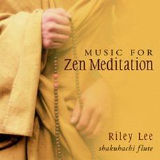 Music For Zen Meditation by Riley Lee