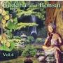 Buddha And Bonsai, Volume 4