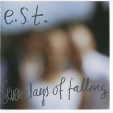 Seven Days Of Falling by Esbjörn Svensson Trio