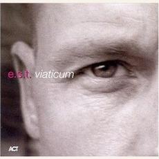 Viaticum mp3 Album by Esbjörn Svensson Trio