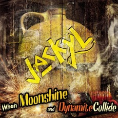 When Moonshine And Dynamite Collide mp3 Album by Jackyl