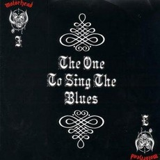 The One To Sing The Blues mp3 Single by Motörhead