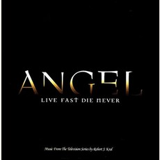 Angel: Live Fast Die Never