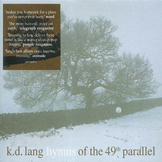 Hymns Of The 49Th Parallel mp3 Album by K.D. Lang