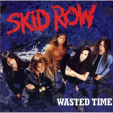 Wasted Time mp3 Single by Skid Row