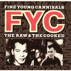 The Raw & The Cooked mp3 Album by Fine Young Cannibals