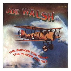 The Smoker You Drink, The Player You Get mp3 Album by Joe Walsh