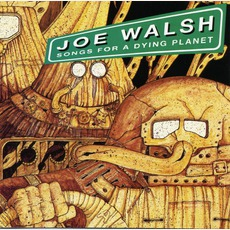 Songs For A Dying Planet mp3 Album by Joe Walsh