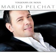 Toujours De Nous mp3 Album by Mario Pelchat