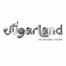 The Incredible Machine by Sugarland
