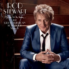 Fly Me To The Moon... The Great American Songbook, Volume V mp3 Album by Rod Stewart