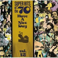 Super Hits Of The '70S: Have A Nice Day, Volume 12 mp3 Compilation by Various Artists