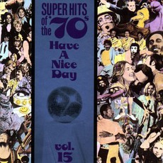 Super Hits Of The '70S: Have A Nice Day, Volume 15 mp3 Compilation by Various Artists