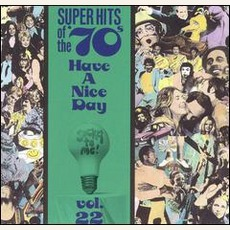 Super Hits Of The '70S: Have A Nice Day, Volume 22 mp3 Compilation by Various Artists