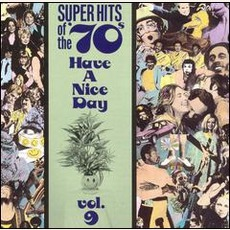 Super Hits Of The '70S: Have A Nice Day, Volume 9 mp3 Compilation by Various Artists