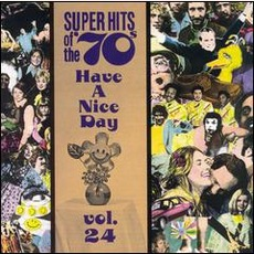Super Hits Of The '70S: Have A Nice Day, Volume 24 mp3 Compilation by Various Artists