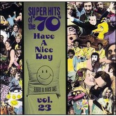 Super Hits Of The '70S: Have A Nice Day, Volume 23 mp3 Compilation by Various Artists