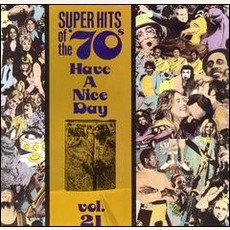 Super Hits Of The '70S: Have A Nice Day, Volume 21 by Various Artists