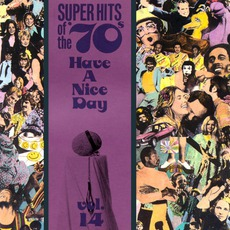 Super Hits Of The '70S: Have A Nice Day, Volume 14 by Various Artists