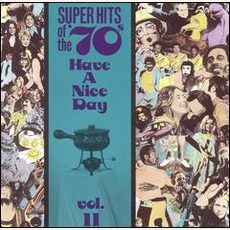 Super Hits Of The '70S: Have A Nice Day, Volume 11 mp3 Compilation by Various Artists