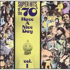 Super Hits Of The '70S: Have A Nice Day, Volume 1 mp3 Compilation by Various Artists