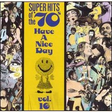 Super Hits Of The '70S: Have A Nice Day, Volume 16 mp3 Compilation by Various Artists