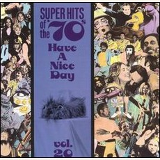 Super Hits Of The '70S: Have A Nice Day, Volume 20 mp3 Compilation by Various Artists