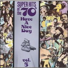 Super Hits Of The '70S: Have A Nice Day, Volume 5 mp3 Compilation by Various Artists