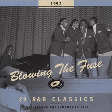 Blowing The Fuse: 29 R&B Classics That Rocked The Jukebox In 1952 mp3 Compilation by Various Artists