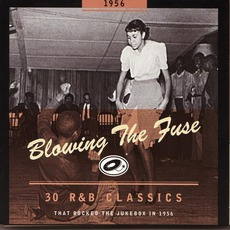 Blowing The Fuse: 30 R&B Classics That Rocked The Jukebox In 1956 mp3 Compilation by Various Artists