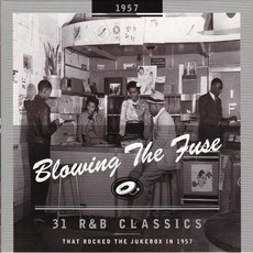 Blowing The Fuse: 31 R&B Classics That Rocked The Jukebox In 1957 mp3 Compilation by Various Artists