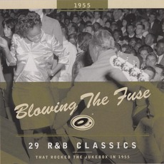 Blowing The Fuse: 29 R&B Classics That Rocked The Jukebox In 1955 by Various Artists