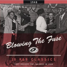 Blowing The Fuse: 28 R&B Classics That Rocked The Jukebox In 1948 mp3 Compilation by Various Artists