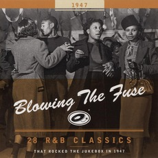 Blowing The Fuse: 28 R&B Classics That Rocked The Jukebox In 1947 mp3 Compilation by Various Artists