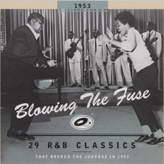 Blowing The Fuse: 29 R&B Classics That Rocked The Jukebox In 1953 mp3 Compilation by Various Artists