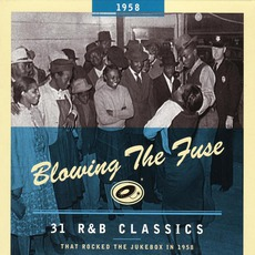 Blowing The Fuse: 31 R&B Classics That Rocked The Jukebox In 1958 mp3 Compilation by Various Artists