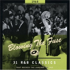 Blowing The Fuse: 31 R&B Classics That Rocked The Jukebox In 1960 mp3 Compilation by Various Artists
