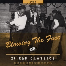 Blowing The Fuse: 27 R&B Classics That Rocked The Jukebox In 1946 mp3 Compilation by Various Artists