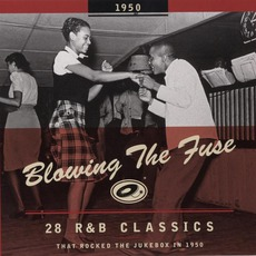 Blowing The Fuse: 28 R&B Classics That Rocked The Jukebox In 1950 mp3 Compilation by Various Artists