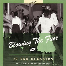 Blowing The Fuse: 29 R&B Classics That Rocked The Jukebox In 1959 mp3 Compilation by Various Artists