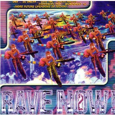 Rave Now! 2 by Various Artists