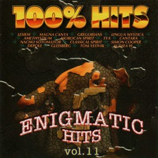 100% Hits: Enigmatic Hits, Volume 11 mp3 Compilation by Various Artists