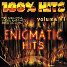 100% Hits: Enigmatic Hits, Volume 6 mp3 Compilation by Various Artists